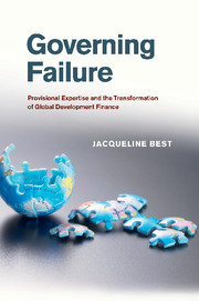 Governing Failure: Provisional Expertise and the Transformation of Global Development Finance.