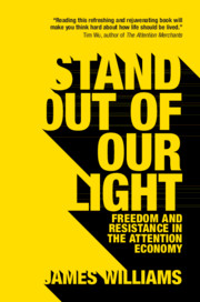 Stand out of our Light: Freedom and Resistance in the Attention Economy.