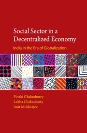 Social Sector in a Decentralized Economy: India in the Era of Globalization.