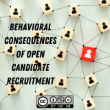 Behavioral Consequences of Open Candidate Recruitment
