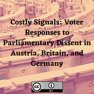 Costly Signals: Voter Responses to Parliamentary Dissent in Austria, Britain, and Germany