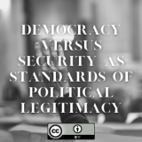 Democracy versus Security as Standards of Political Legitimacy: The Case of National Policy on Irregular Migrant Arrivals