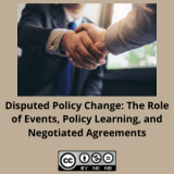 Disputed Policy Change: The Role of Events, Policy Learning, and Negotiated Agreements