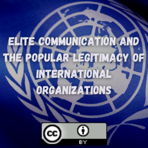 Elite Communication and the Popular Legitimacy of International Organizations