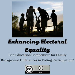 Enhancing Electoral Equality: Can Education Compensate for Family Background Differences in Voting Participation?