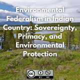 Environmental Federalism in Indian Country: Sovereignty, Primacy, and Environmental Protection