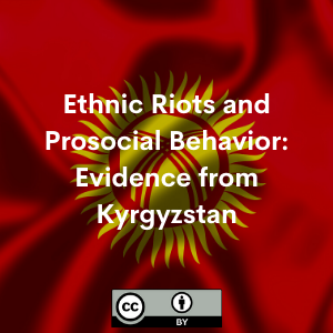 Ethnic Riots and Prosocial Behavior: Evidence from Kyrgyzstan