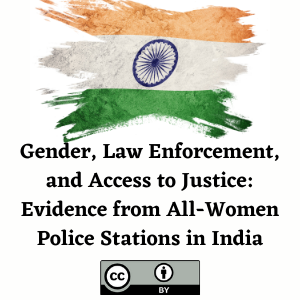 Gender, Law Enforcement, and Access to Justice: Evidence from All-Women Police Stations in India
