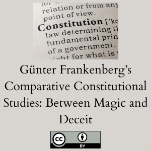 Günter Frankenberg's Comparative Constitutional Studies: Between Magic and Deceit