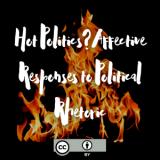 Hot Politics? Affective Responses to Political Rhetoric