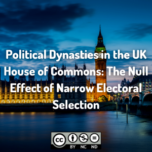 Political Dynasties in the UK House of Commons: The Null Effect of Narrow Electoral Selection