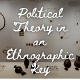 Political Theory in an Ethnographic Key