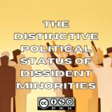 The Distinctive Political Status of Dissident Minorities