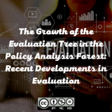 The Growth of the Evaluation Tree in the Policy Analysis Forest: Recent Developments in Evaluation