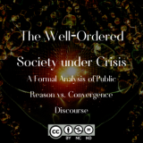 The Well‐Ordered Society under Crisis: A Formal Analysis of Public Reason vs. Convergence Discourse