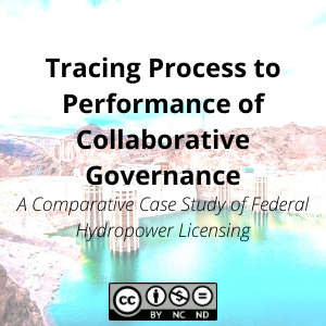 Tracing Process to Performance of Collaborative Governance: A Comparative Case Study of Federal Hydropower Licensing