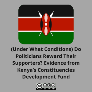 (Under What Conditions) Do Politicians Reward Their Supporters? Evidence from Kenya's Constituencies Development Fund