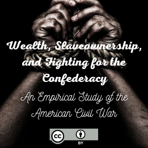 Wealth, Slaveownership, and Fighting for the Confederacy: An Empirical Study of the American Civil War