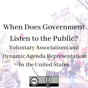When Does Government Listen to the Public? Voluntary Associations and Dynamic Agenda Representation in the United States