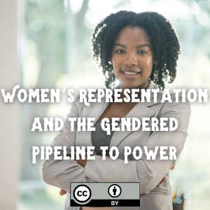 Women's Representation and the Gendered Pipeline to Power